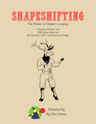Shapeshifting: The Dream of Dagrec's Legacy