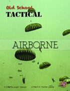 Old School Tactical Vol II Expansion: Airborne