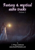Fantasy & Mystical Audio Tracks, Volume 1.