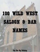 100 Wild West Saloon & Bar Names