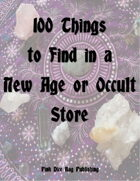100 Things to Find in a New Age or Occult Store