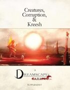 Creatures, Corruption, and Kreesh