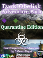 Dark Obelisk Adventure Path: Quarantine Edition