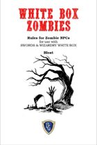 WHITE BOX ZOMBIES - A source book for SWORDS & WIZARDRY and all OSR games