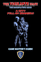A CITY FULL OF SINNERS - Game Master's Guide for The Vigilante Hack
