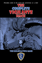 THE COMPLETE VIGILANTE HACK - Kickstarter Edition