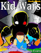 Kid Wars - Episode 3, Saga 1
