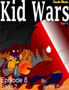 Kid Wars - Episode 8, Saga 2