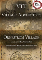 VTT Village Encounters -  Ornestrom Village