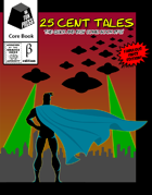 25 Cent Tales- The Quick & Easy Superhero RPG- Public Beta