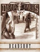 Deadlands Dime Novel #2 - Deadshot