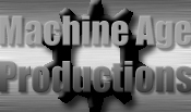 Machine Age Productions