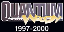 Quantum and Woody (1997-2000)