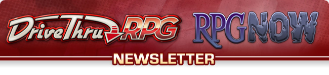 The DriveThruRPG/RPGNow Customer Newsletter